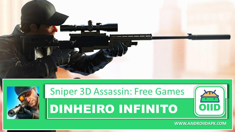 Sniper 3D Assassin: Free Games - APK MOD HACK - Dinheiro Infinito