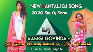 Aamgi Govinda santali dj song download