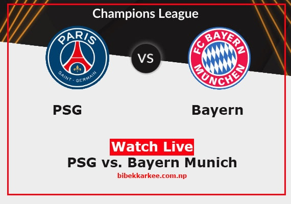 Watch Live | PSG vs. Bayern Munich | Champions League Final