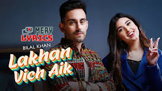 Lakhan Vich Aik By Bilal Khan - Lyrics