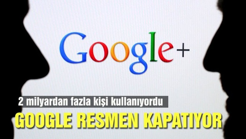 Google Plus Kapatılıyor