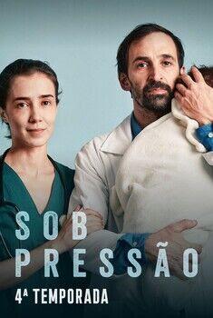 Sob Pressão 4ª Temporada Torrent - WEB-DL 1080p Nacional