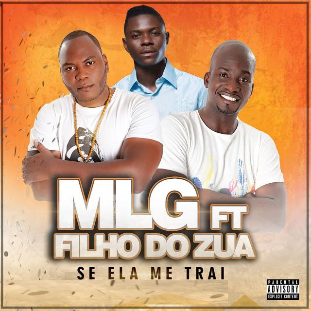 MLG ft. Filho-Do-Zua - Se-Ela-Me-Trai