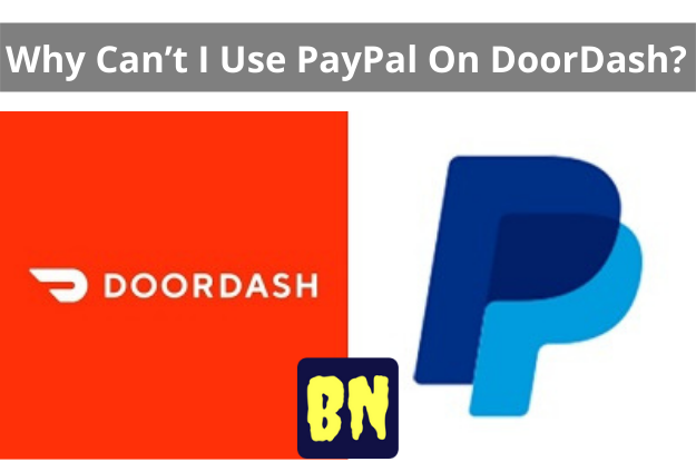 Why Can't I Use PayPal On DoorDash?