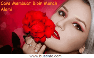 Buat Info - Cara Membuat Bibir Merah Alami