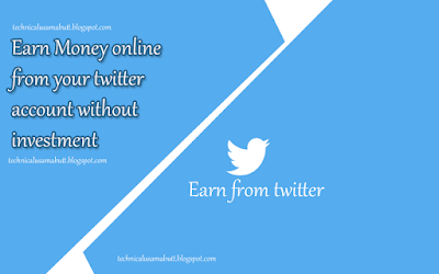 earn money online from twitter without investment