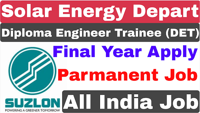 Solar Energy Department Diploma Engeneer Trainee Recruitment 2020 | Suzlong Enery Private Job