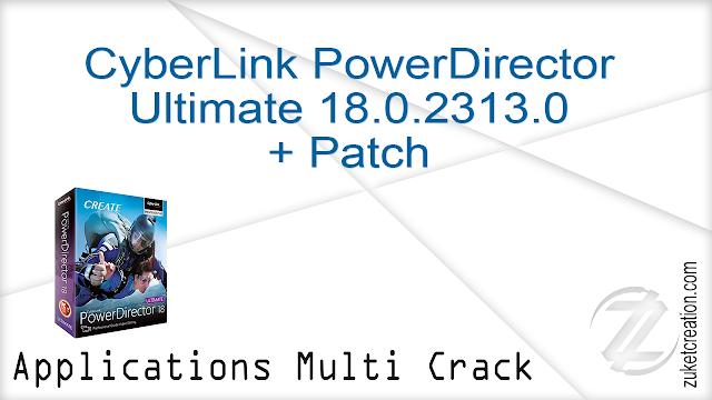 CyberLink PowerDirector Ultimate 18.0.2313.0 + Patch