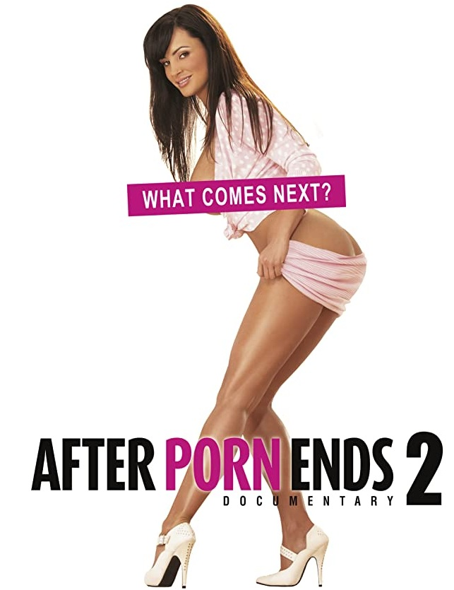 AFTER PORN ENDS 2 - 2017 ONLINE DOCUMENTARY