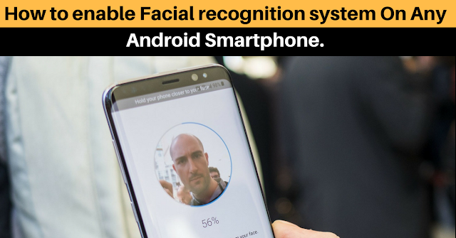 https://www.mysterytechs.com/2018/06/how-to-enable-facial-recognition-system.html