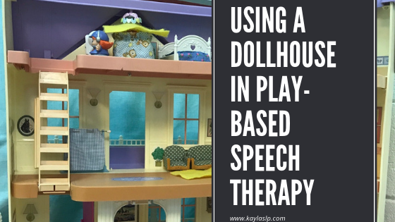 Using a Dollhouse In Play-Based Speech Therapy