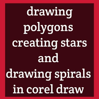 drawing polygons & creating stars and drawing spirals in corel draw hindi me