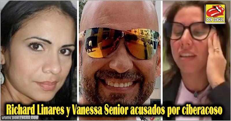 Richard Linares y Vanessa Senior acusados por ciberacoso y ciberbullying