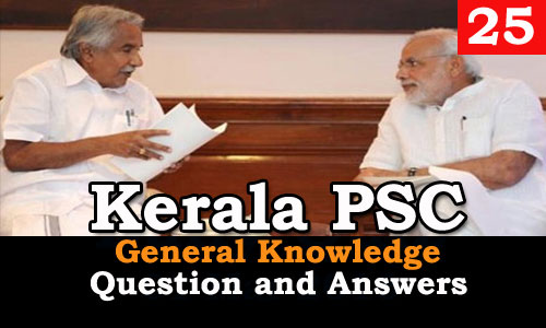 Kerala PSC General Knowledge Question and Answers - 25