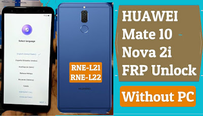 Remove FRP Huawei Mate 10 lite Google Lock Without PC