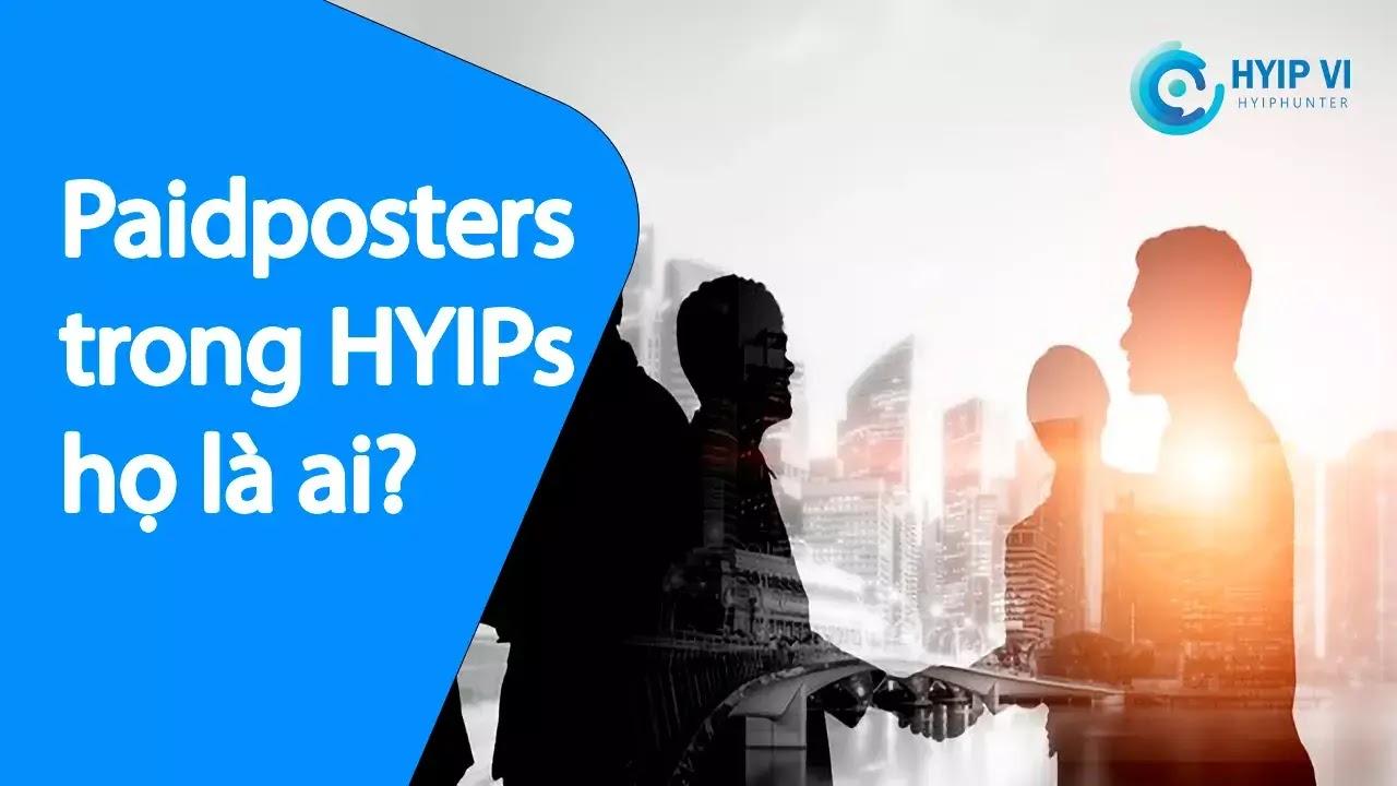 Paidposters trong các dự án HYIPs họ là ai?