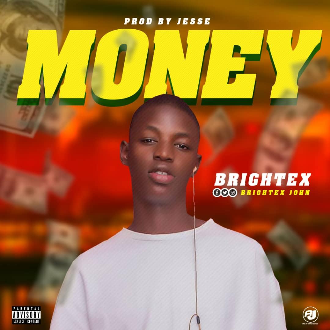 [Music] Brightex - Money (prod. Jesse) #Arewapublisize