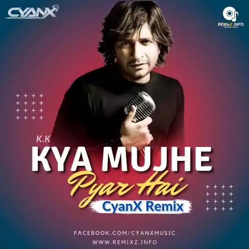 kya-mujhe-pyar-hai-remix