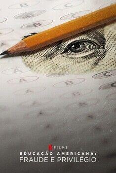 Educação Americana: Fraude e Privilégio