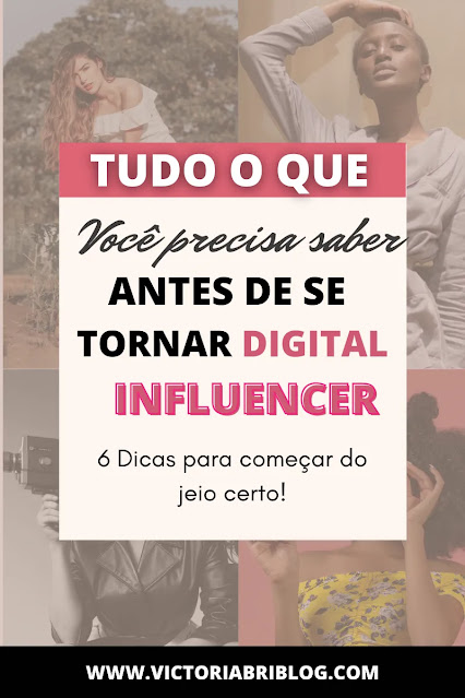 Digital influencer iniciante: Tudo o que você precisa saber antes de se tornar digital influencer