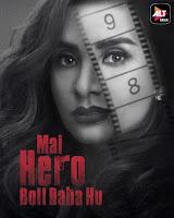 Mai Hero Boll Raha Hu Season 1 Hindi 720p HDRip
