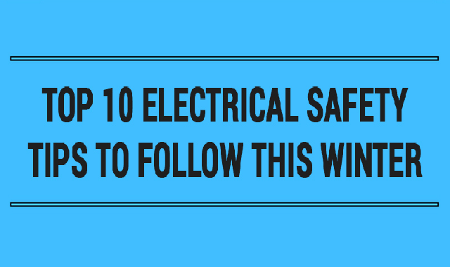 Top 10 Electrical Safety Tips to Follow This Winter #infographic