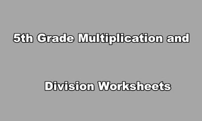 5th Grade Multiplication and Division Worksheets.