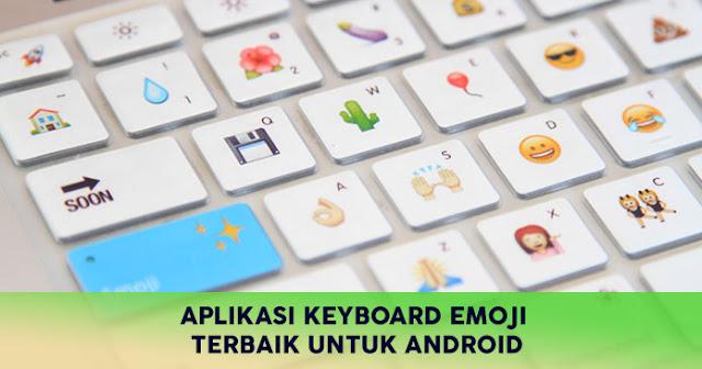Aplikasi Keyboard Emoji Android