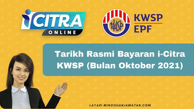 Tarikh Bayaran Rasmi i-Citra KWSP (Bulan Oktober 2021)