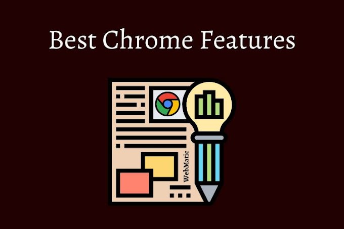 5 Best Chrome Features
