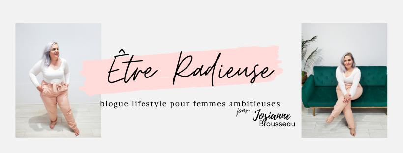 Etre Radieuse par Josianne Brousseau | Etre Radieuse