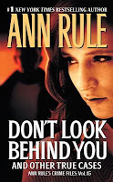 Don't Look Behind You Crime Files #15 by Ann Rule