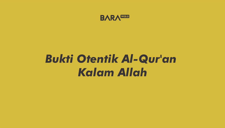Bukti Otentik Al-Qur'an Kalam Allah