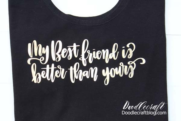My Best Friend is Better than yours Shirt DIY in gold foil iron on cut with the Cricut Maker and pressed with the EasyPress 2.