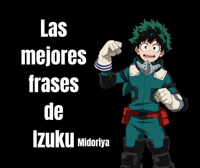 Las mejores Frases De Izuku Midoriya, My Hero Academia