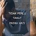 [ARTIKEL] TIDAK PERLU TAKUT PATAH HATI