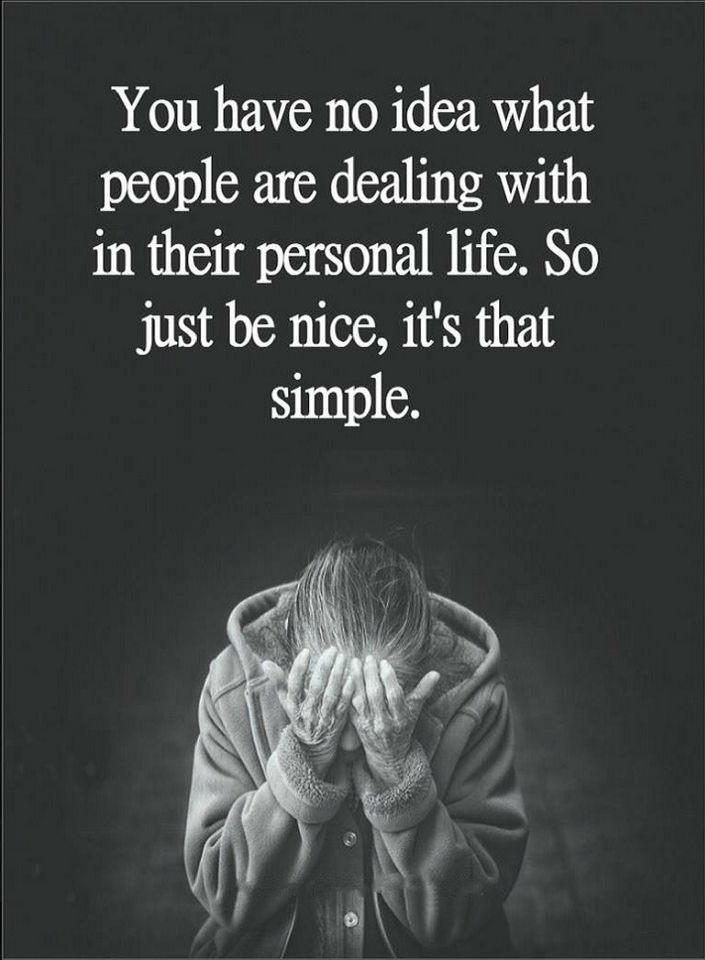 Quotes You Have No Idea What People Are Dealing With In Their