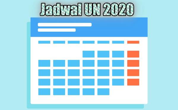 jadwal ujian nasional - UN 2020 SMP, SMK, SMA/ MA