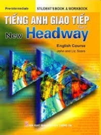 Tiếng Anh Giao Tiếp Tập 2 - New Headway - John And Liz Soars