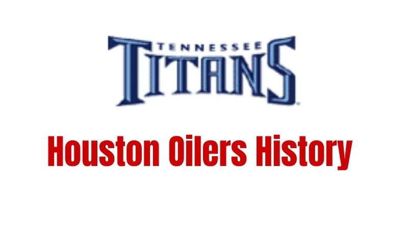 Houston Oilers History   Tennessee Titans Beginning