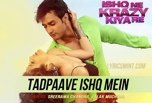 Tadpaave Ishq Mein - Ishq Ne Krazy Kiya Re (2015)