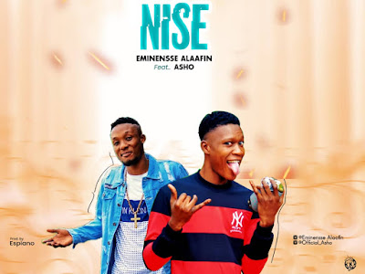 DOWNLOAD MP3: Eminensse Alaafin ft Asho - Lowo Nise (Prod by Espiano) || @EminensseAlaafin @official_Asho