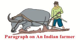 Paragraph on An Indian farmer