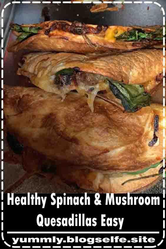 Healthy Spinach & Muѕhrооm Quеѕаdіllаs Easy