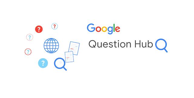 Jarang Diketahui, Ini Cara Daftar dan Manfaat Question Hub Google