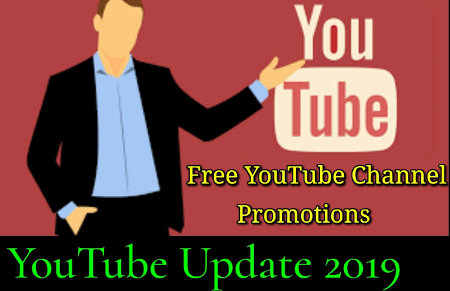 YouTube Channel Free Promotion | Latest YouTube Update 2019