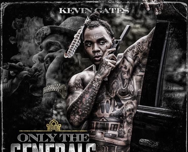 Album Stream: Kevin Gates - Only The Generals Pt. II
