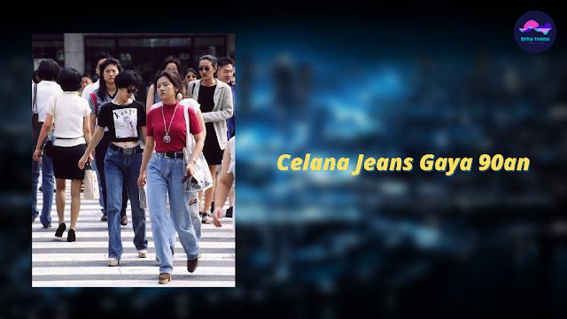 Celana Jeans Gaya 90an