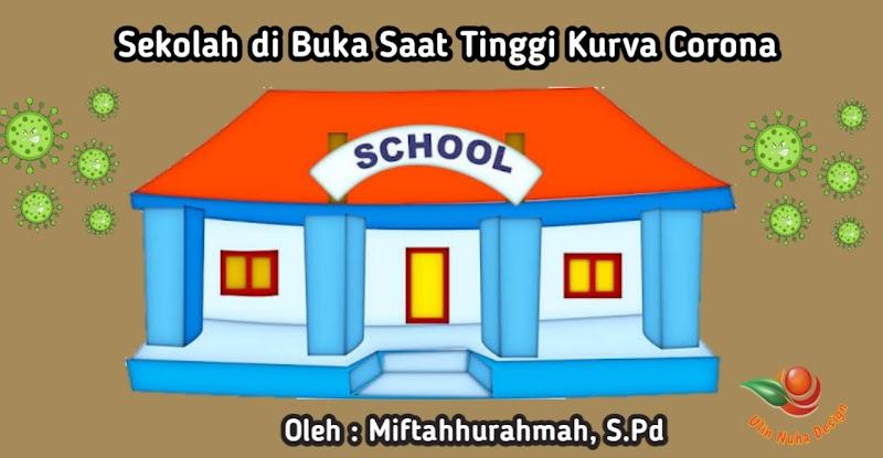 Sekolah di Buka Saat Tinggi Kurva Corona