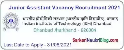 IIT ISM Dhanbad Junior Assistant Recruitment 2021